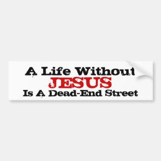 Una vida sin Jesús es una calle sin salida Pegatina De Parachoque