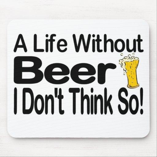 Una vida sin la cerveza Mousepad Alfombrillas De Ratón