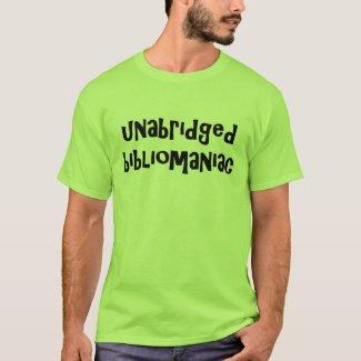 Unabridged Bibliomaniac T-Shirt