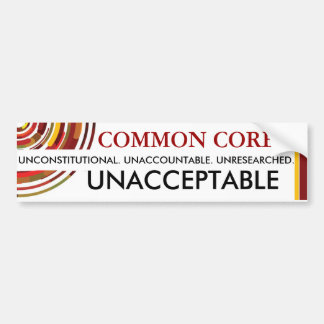 Unacceptable Common Core Bumper Sticker