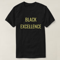 Unapologetically Black: Black Excellence T-Shirt