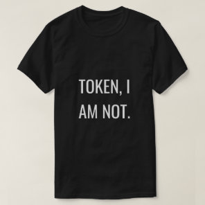Unapologetically Black: Tokenism T-Shirt