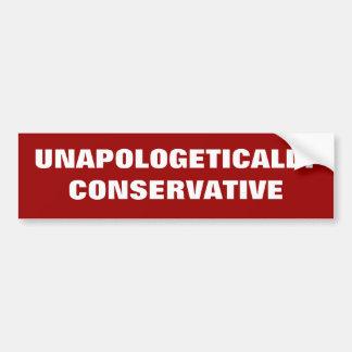 Unapologetically conservador pegatina de parachoque