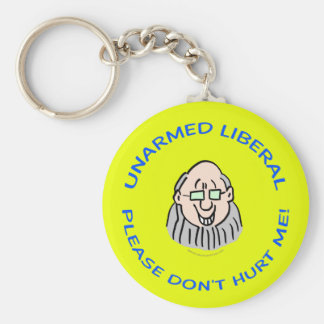 UNARMED LIBERAL - PLEASE DON'T HURT ME! BASIC ROUND BUTTON KEYCHAIN
