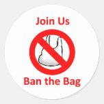 Únase a nos, prohíba el bolso en todo el mundo pegatina redonda