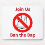 Únase a nos, prohíba el bolso en todo el mundo alfombrillas de raton
