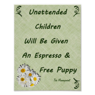 Unattended Children Sign in Green with Daisies Poster