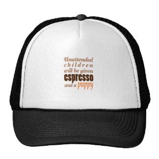 Unattended children will be given espresso trucker hat