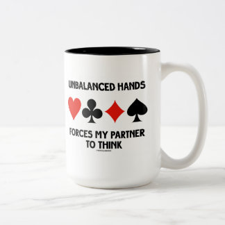 Unbalanced Hands Forces My Partner To Think Two-Tone Coffee Mug