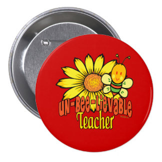 Unbelievable Teacher with Sunflowers and Bees Button