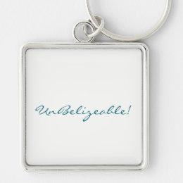 UnBelizeable! key chain