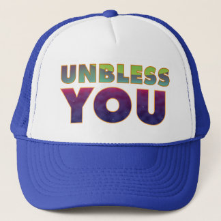 Unbless You Trucker Hat