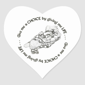 Unborn Baby: Give me a choice by giving me life Heart Sticker