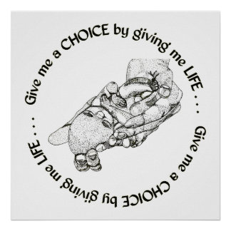Unborn Baby: Give me a choice by giving me life Poster