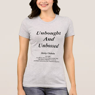 Unbought and Unbossed T-Shirt