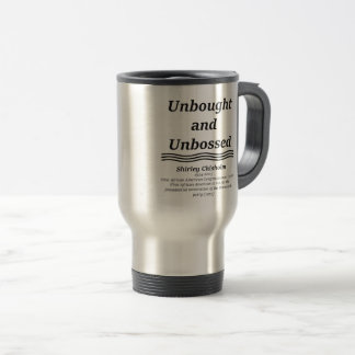 Unbought and Unbossed Travel Mug