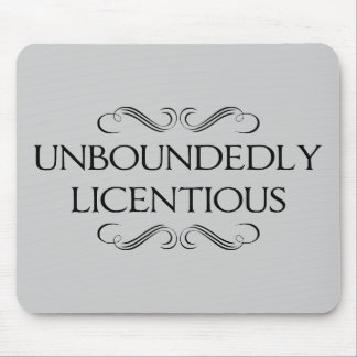Unboundedly Licentious Mouse Pad