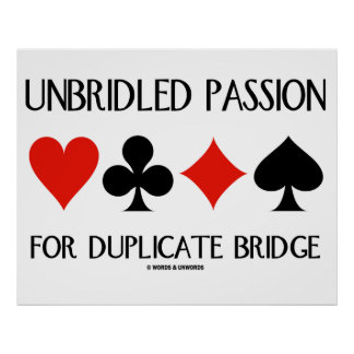 Unbridled Passion For Duplicate Bridge Poster