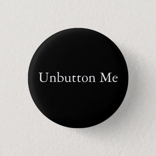 Unbutton Me Pinback Button
