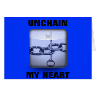 UNCHAIN MY HEART CARDS