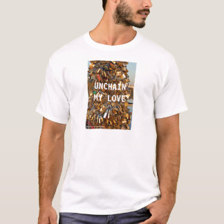unchain my love T-Shirt