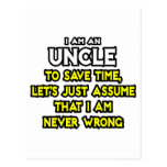 Uncle...Assume I Am Never Wrong Postcard