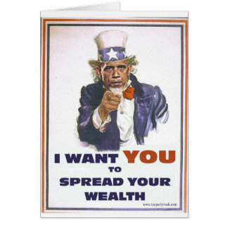 UNCLE BARACK WANTS YOU TO SPREAD THE WEALTH CARD