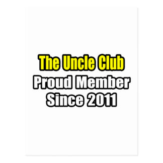 Uncle Club .. Proud Member Since 2011 Postcard