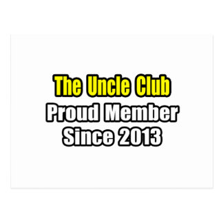 Uncle Club .. Proud Member Since 2013 Postcard