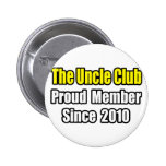 Uncle Club...Since 2010 Pin