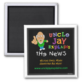 Uncle Jay Explains - Magnet