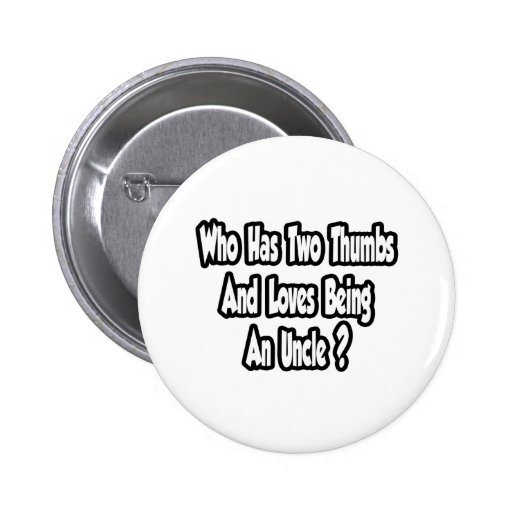 Uncle Joke...Two Thumbs...This Guy 2 Inch Round Button