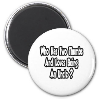Uncle Joke...Two Thumbs...This Guy Refrigerator Magnets