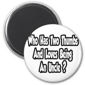 Uncle Joke...Two Thumbs...This Guy Refrigerator Magnet