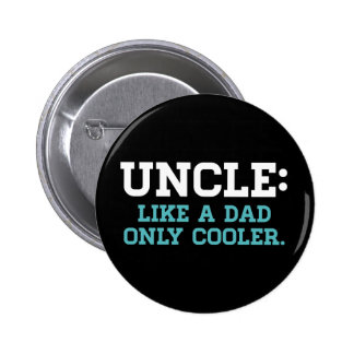 Uncle, Like a Dad, Only Cooler Button