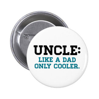 Uncle, Like a Dad, Only Cooler Pinback Button