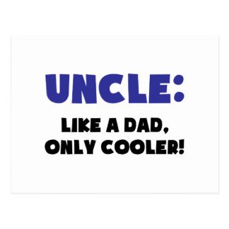 Uncle: Like a Dad, Only Cooler Postcard