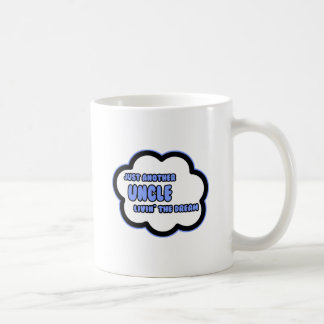 Uncle .. Livin' The Dream Classic White Coffee Mug
