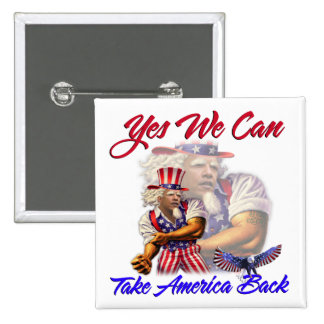 Uncle Obama, Yes We Can Take Back America Pin