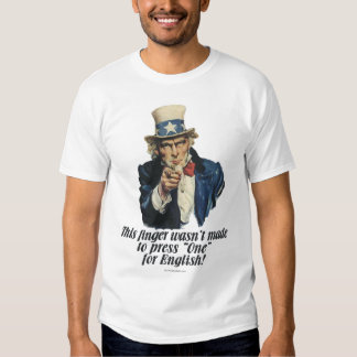 Uncle Sam Does Not Press One For English T-Shirt