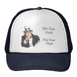 Uncle Sam, He's Your Uncle Not Your Dad! Trucker Hat