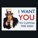 "Uncle Sam &quot;I Want You&quot; Personalized Yard Signs<br><div class=""desc"">Finally! Here&#39;s a classic that&#39;s been too long in coming. The old Uncle Sam &quot;I Want You&quot; poster for the US Army is ubiquitous. But haven&#39;t you always wanted to put you own slogan on it? Now you can! We&#39;ve remastered the old beat up image, repainted it, and made it...</div>"