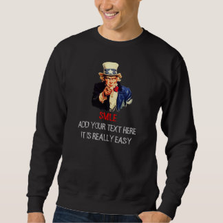Uncle Sam I Want You Smile Customize Text Template Sweatshirt