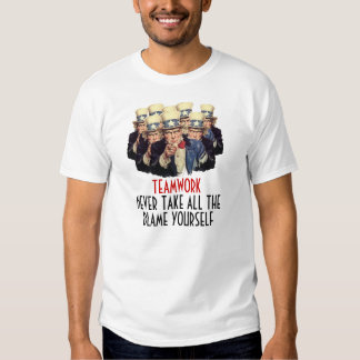 Uncle Sam I Want You Teamwork Blame Template Funny T-Shirt