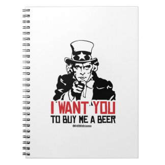 Uncle Sam - I want you to buy me a beer Notebook