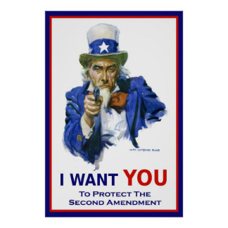 Uncle Sam I WANT YOU To Protect The 2nd Amendment Poster