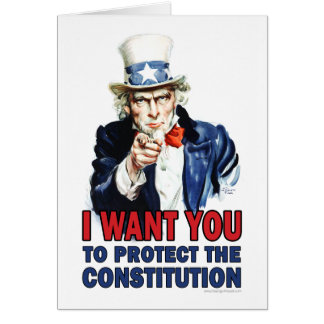 Uncle Sam: I want you to protect the constitution Card