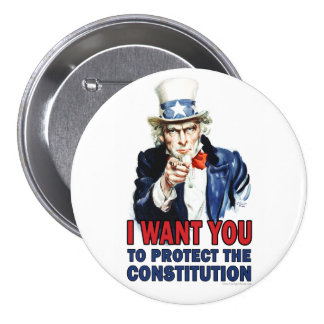 Uncle Sam: I want you to protect the constitution Pinback Button