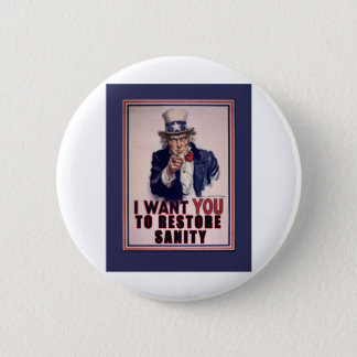 Uncle Sam I Want You to Restore Sanity Tshirts Pinback Button