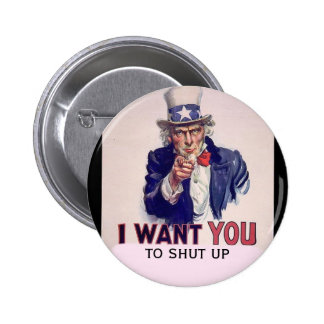 Uncle Sam I WANT YOU TO SHUT UP Buttons